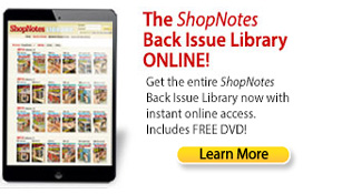 New ShopNotes Back Issue Library Online